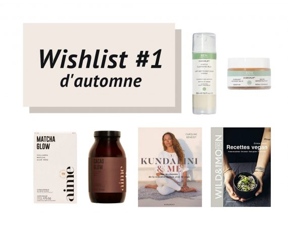 wishlist 1 ren skincare aime caroline bénézet wild and the moon